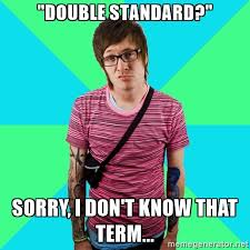 Image result for liberal double standard meme
